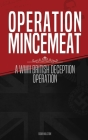 Operation Mincemeat: A WWII British Deception Operation Cover Image
