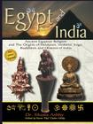 Egypt and India: Ancient Egyptian Religion and The Origins of Hinduism, Vedanta, Yoga, Buddhism and Dharma of India Cover Image