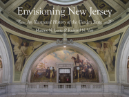 Envisioning New Jersey: An Illustrated History of the Garden State Cover Image