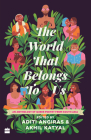The World That Belongs to Us: An Anthology of Queer Poetry from South Asia Cover Image
