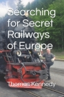 Searching for Secret Railways of Europe Cover Image