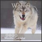 Wolves: 2021 Wall Calendar Wolf Calendar, Animal Calendars, 16 Month Cover Image