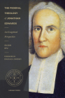 The Federal Theology of Jonathan Edwards: An Exegetical Perspective (Studies in Historical and Systematic Theology) Cover Image