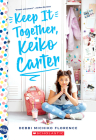 Keep It Together, Keiko Carter: A Wish  Novel: A Wish Novel Cover Image