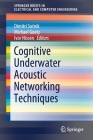 Cognitive Underwater Acoustic Networking Techniques (Springerbriefs in Electrical and Computer Engineering) Cover Image