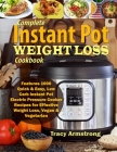 Complete Instant Pot Weight Loss Cookbook: Features 1000 Quick & Easy, Low Carb Instant Pot Electric Pressure Cooker Recipes for Effective Weight Loss Cover Image