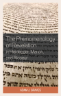The Phenomenology of Revelation in Heidegger, Marion, and Ricoeur (Studies in the Thought of Paul Ricoeur) Cover Image