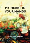 My heart in your hands: Poems from Namibia Cover Image