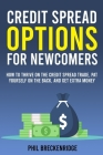 Credit Spread Options for Newcomers: How to Thrive on the Credit Spread Trade, Pat Yourself on the Back, and Get Extra Money Cover Image