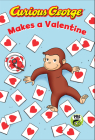 Curious George Makes a Valentine Cover Image