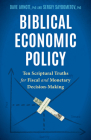 Biblical Economic Policy: Ten Scriptural Truths for Fiscal and Monetary Decision-Making Cover Image