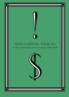 Non-Capital Wealth: On the Transformation of Money Into Its Other Forms Cover Image