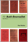 The Anti-Journalist: Karl Kraus and Jewish Self-Fashioning in Fin-de-Siècle Europe (Studies in German-Jewish Cultural History and Literature, Franz Rosenzweig Minerva Research Center, Hebrew University of Jerusalem) Cover Image