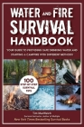 Water and Fire Survival Handbook: Your Guide to Providing Safe Drinking Water and Starting a Campfire With Different Methods Cover Image