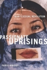 Passionate Uprisings: Iran's Sexual Revolution Cover Image