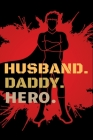 Husband daddy hero: An Awesome Designed Valentine Notebook You Can Gift Your Lovers Cover Image