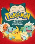 The Big Book of Small to Tall Pokémon (Pokémon) (Big Golden Book) Cover Image