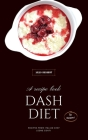 Dash Diet - Desserts: 50 Easy-To-Follow Dessert Recipes To Boost Your Well-Being! Cover Image