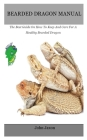 Bearded dragon: The Best Guide On How To Keep And Care For A Healthy Bearded Dragon Cover Image