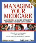 Managing Your Medicare: An Insider's Guide to Maximizing Benefits and Lowering Costs. (Self-Counsel Health-Care) Cover Image