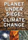 Planet Under Siege: Climate Change Cover Image