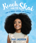 Reach for the Skai: How to Inspire, Empower, and Clapback Cover Image