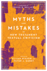 Myths and Mistakes in New Testament Textual Criticism Cover Image