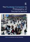 The Routledge Companion to Philosophy of Social Science (Routledge Philosophy Companions) Cover Image