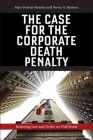 The Case for the Corporate Death Penalty: Restoring Law and Order on Wall Street Cover Image