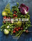 Cooking in Season: 100 Recipes for Eating Fresh Cover Image