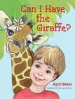 Can I Have the Giraffe? Cover Image