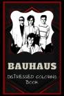 Bauhaus Distressed Coloring Book: Artistic Adult Coloring Book Cover Image