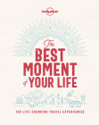 The Best Moment of Your Life (Lonely Planet) Cover Image