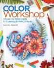 Color Workshop: A Step-By-Step Guide to Creating Artistic Effects Cover Image