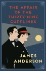 The Affair of the Thirty-Nine Cufflinks Cover Image