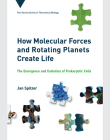 How Molecular Forces and Rotating Planets Create Life: The Emergence and Evolution of Prokaryotic Cells (Vienna Series in Theoretical Biology) Cover Image