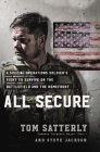 All Secure: A Special Operations Soldier's Fight to Survive on the Battlefield and the Homefront Cover Image
