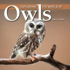 Exploring the World of Owls (Exploring the World of(Firefly Books)) Cover Image