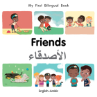 My First Bilingual Book–Friends (English–Arabic) Cover Image