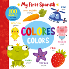 Colors - Colores: More than 100 Words to Learn in Spanish! (My First Spanish) Cover Image