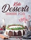 Keto Desserts Cookbook 2021 Cover Image
