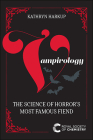 Vampirology: The Science of Horror's Most Famous Fiend Cover Image