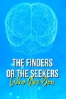 The Finders Or The Seekers: Who Are You: Non-Symbolic States Of Awareness Cover Image