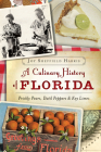 A Culinary History of Florida: Prickly Pears, Datil Peppers & Key Limes (American Palate) Cover Image