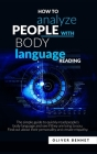 How to Analyze People with Body Language Reading: The simple guide to quickly read people's body language and see if they are lying to you. Find out a Cover Image