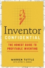 Inventor Confidential: The Honest Guide to Profitable Inventing Cover Image