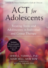 ACT for Adolescents: Treating Teens and Adolescents in Individual and Group Therapy Cover Image