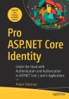 Pro ASP.NET Core Identity: Under the Hood with Authentication and Authorization in ASP.NET Core 5 and 6 Applications Cover Image
