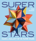 Superstars: Make a Galaxy of 3D Paper Stars Cover Image
