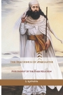 The Teachings of Zoroaster: Philosophy of the Parsi Religion Cover Image